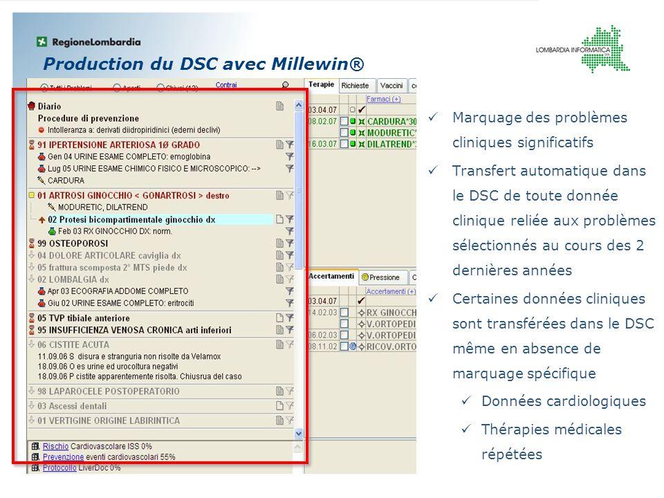 Production du DSC avec Millewin® Marquage des problèmes cliniques significatifs Transfert automatique dans le DSC de toute donnée clinique reliée aux