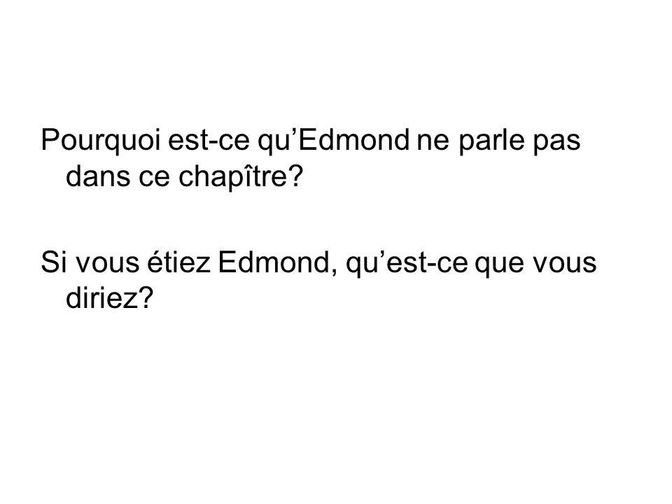Edmond réclame certains services à son geôlier.Répondez-lui par les arguments du geôlier.