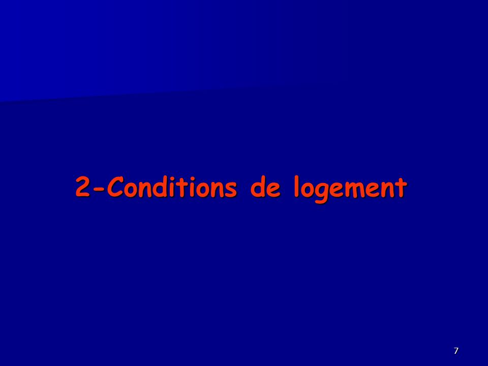 7 2-Conditions de logement