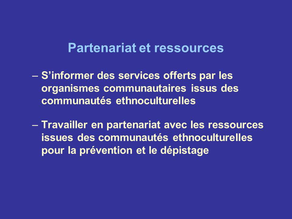Partenariat et ressources –Sinformer des services offerts par les organismes communautaires issus des communautés ethnoculturelles –Travailler en part