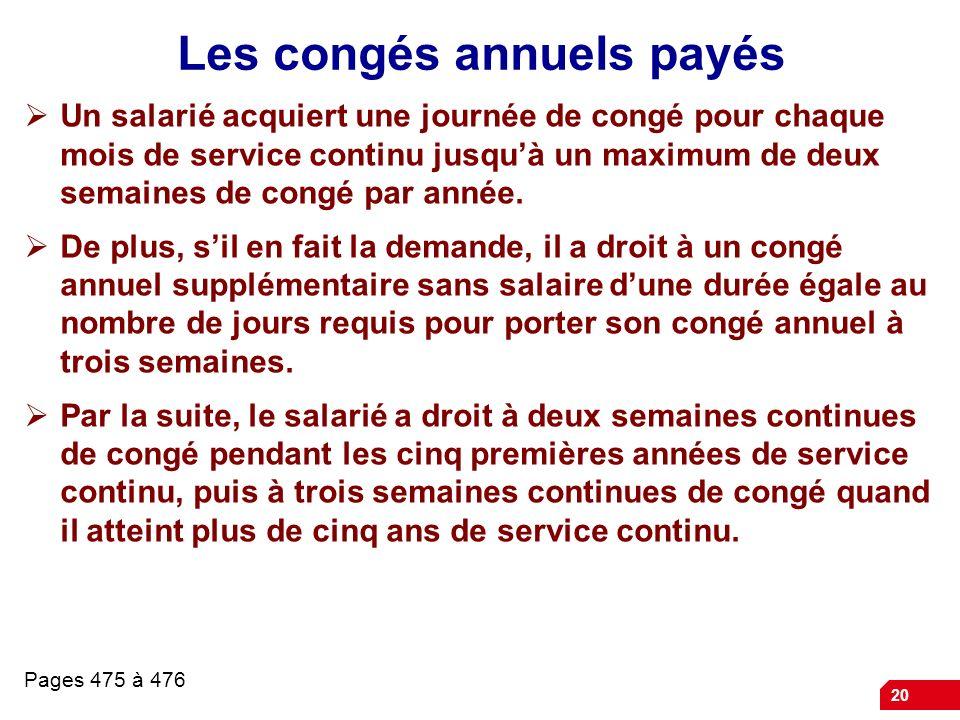 20 Les congés annuels payés Un salarié acquiert une journée de congé pour chaque mois de service continu jusquà un maximum de deux semaines de congé p