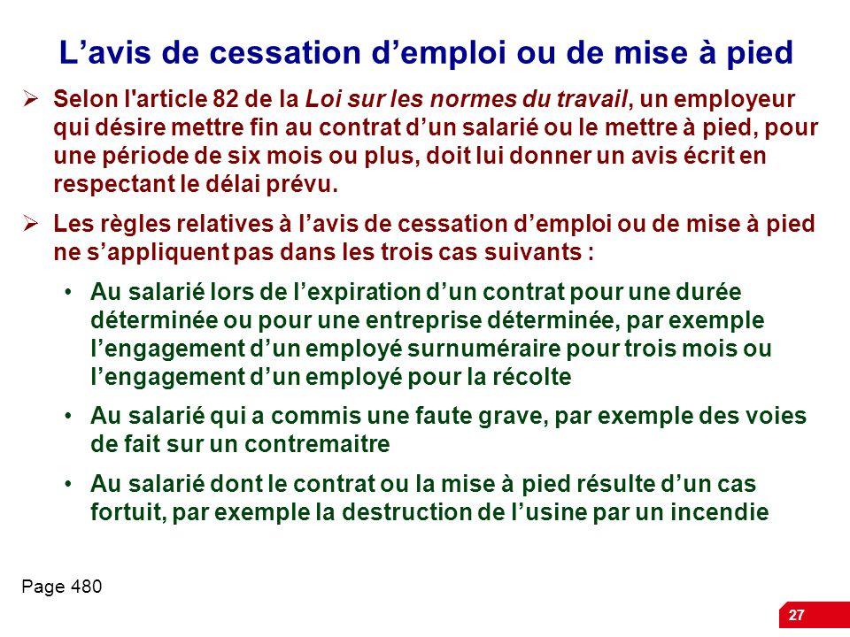 27 Lavis de cessation demploi ou de mise à pied Selon l'article 82 de la Loi sur les normes du travail, un employeur qui désire mettre fin au contrat