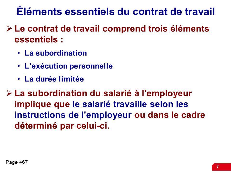 7 Éléments essentiels du contrat de travail Le contrat de travail comprend trois éléments essentiels : La subordination Lexécution personnelle La duré
