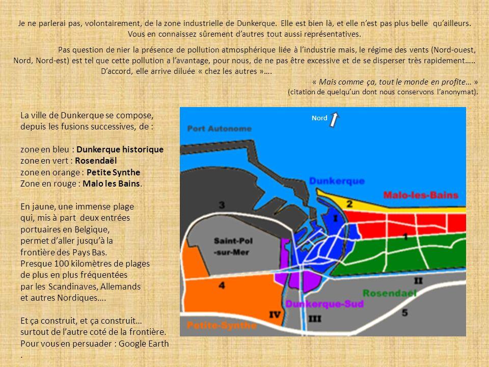 La ville de Dunkerque se compose, depuis les fusions successives, de : zone en bleu : Dunkerque historique zone en vert : Rosendaël zone en orange : P