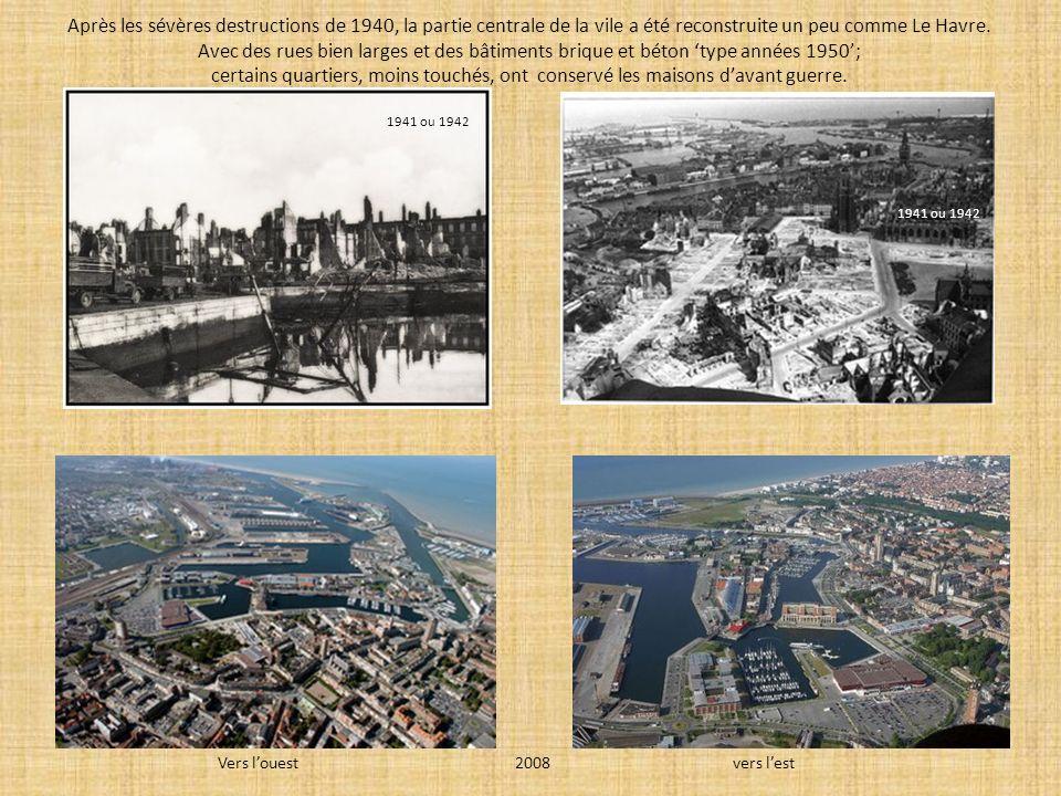 Après les sévères destructions de 1940, la partie centrale de la vile a été reconstruite un peu comme Le Havre. Avec des rues bien larges et des bâtim