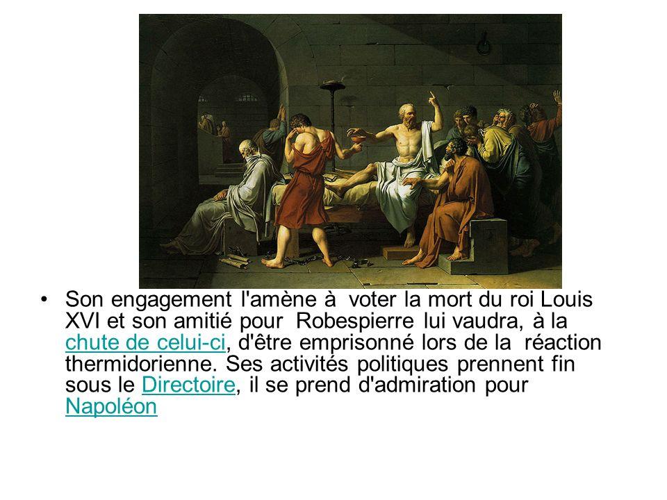 Son engagement l amène à voter la mort du roi Louis XVI et son amitié pour Robespierre lui vaudra, à la chute de celui-ci, d être emprisonné lors de la réaction thermidorienne.
