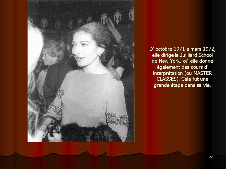 22 D octobre 1971 à mars 1972, elle dirige la Juilliard School de New York, où elle donne également des cours d interprétation (ou MASTER CLASSES). Ce