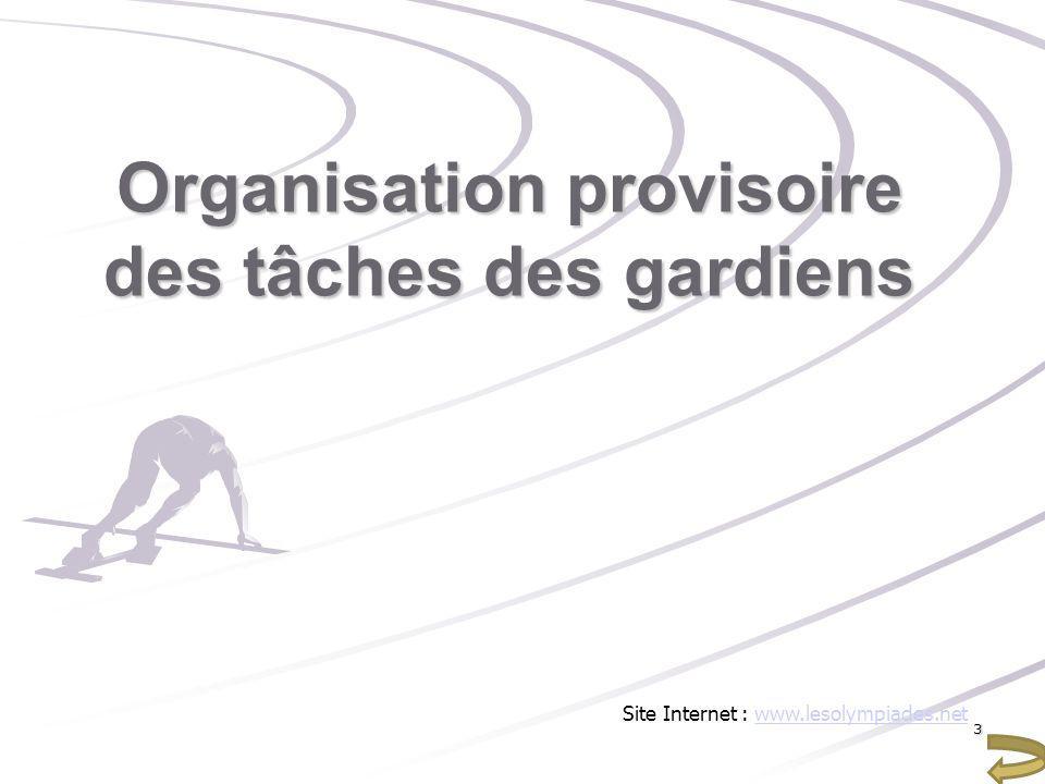 Organisation provisoire des tâches des gardiens Site Internet : www.lesolympiades.netwww.lesolympiades.net3