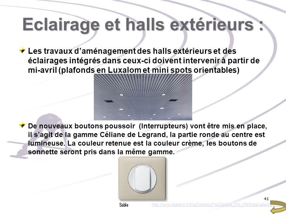 Eclairage et halls extérieurs : Les travaux daménagement des halls extérieurs et des éclairages intégrés dans ceux-ci doivent intervenir à partir de m