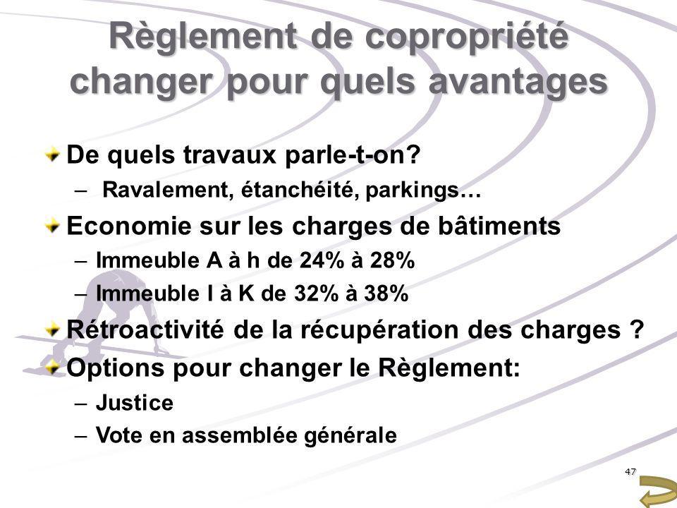 Règlement de copropriété changer pour quels avantages De quels travaux parle-t-on? – Ravalement, étanchéité, parkings… Economie sur les charges de bât