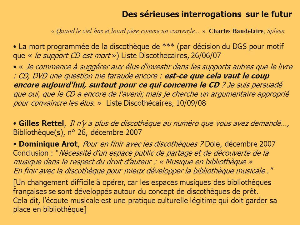 La mort programmée de la discothèque de *** (par décision du DGS pour motif que « le support CD est mort ») Liste Discothecaires, 26/06/07 « Je commen