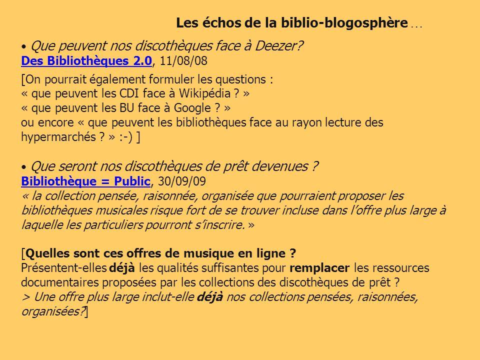 Que peuvent nos discothèques face à Deezer? Des Bibliothèques 2.0Des Bibliothèques 2.0, 11/08/08 [On pourrait également formuler les questions : « que