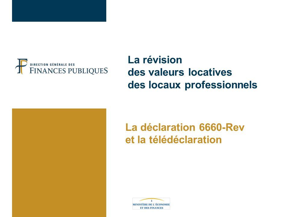 La révision des valeurs locatives des locaux professionnels La déclaration 6660-Rev et la télédéclaration