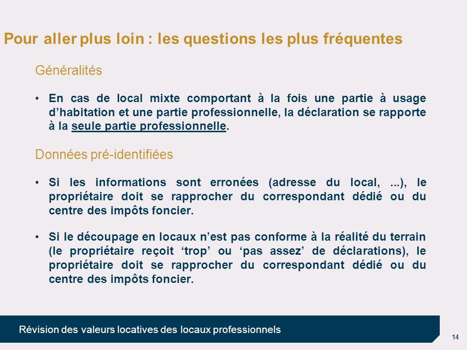 14 Révision des valeurs locatives des locaux professionnels Pour aller plus loin : les questions les plus fréquentes Généralités En cas de local mixte
