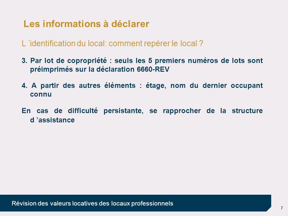 7 Révision des valeurs locatives des locaux professionnels Les informations à déclarer L identification du local: comment repérer le local ? 3. Par lo