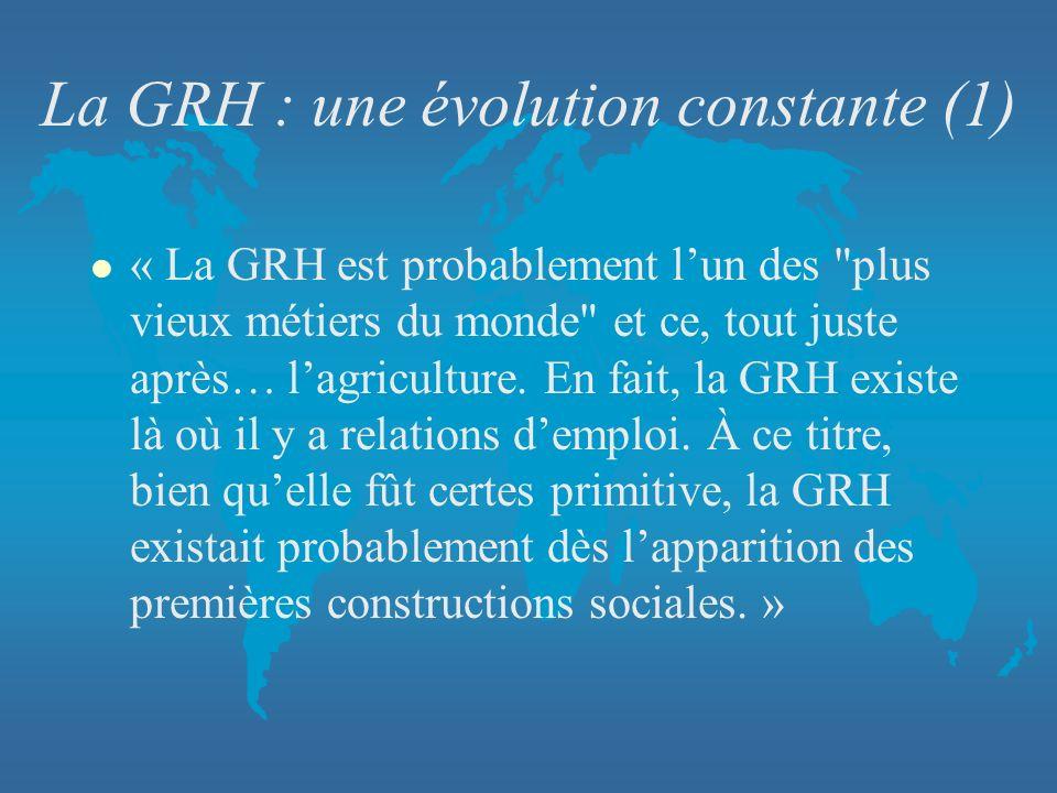 La GRH : une évolution constante (1) l « La GRH est probablement lun des