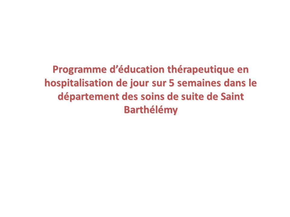 Programme déducation thérapeutique en hospitalisation de jour sur 5 semaines dans le département des soins de suite de Saint Barthélémy