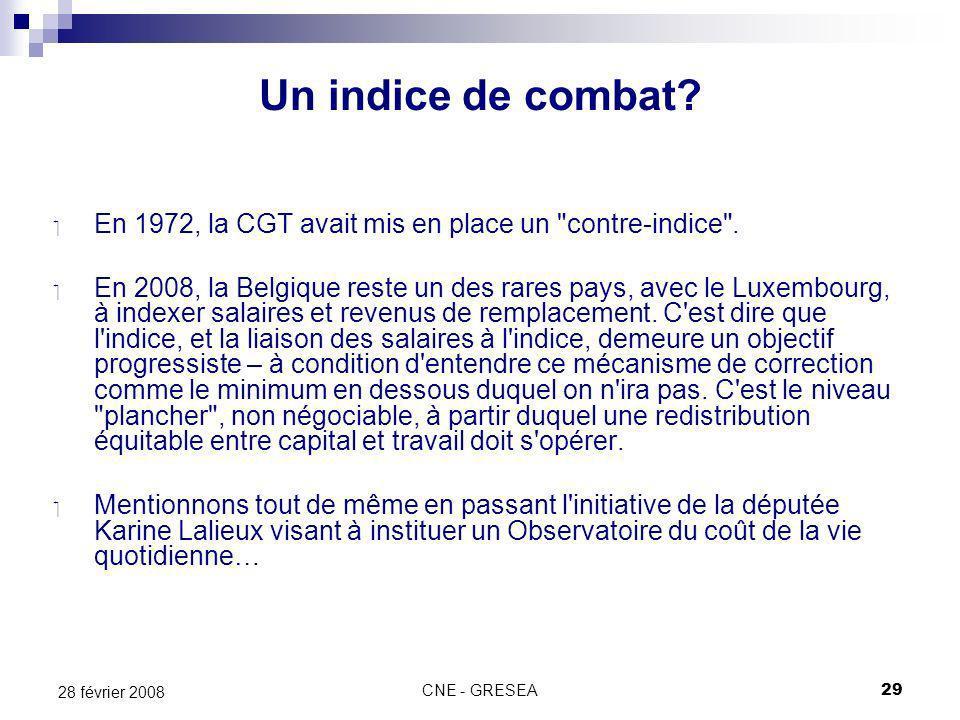 CNE - GRESEA29 28 février 2008 Un indice de combat? En 1972, la CGT avait mis en place un