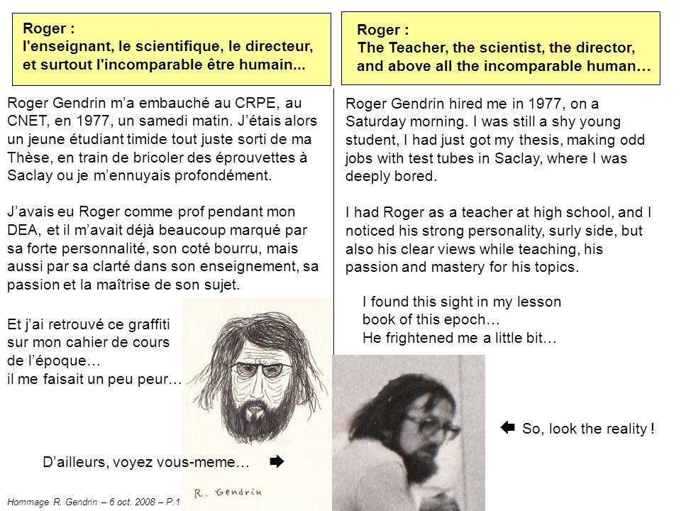 Roger : l enseignant, le scientifique, le directeur, et surtout l incomparable être humain...