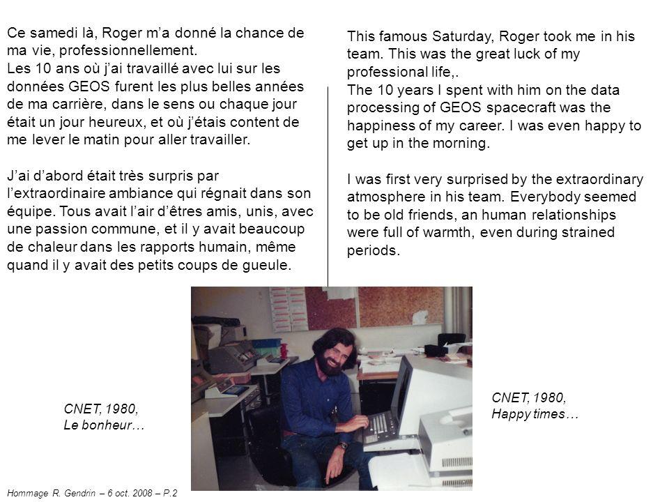 Ce samedi là, Roger ma donné la chance de ma vie, professionnellement.