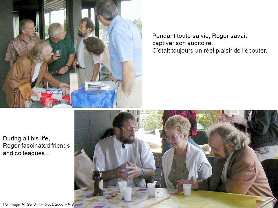 Pendant toute sa vie, Roger savait captiver son auditoire..