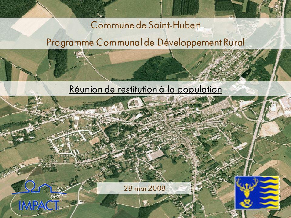 Commune de Saint-Hubert Programme Communal de Développement Rural Réunion de restitution à la population 28 mai 2008