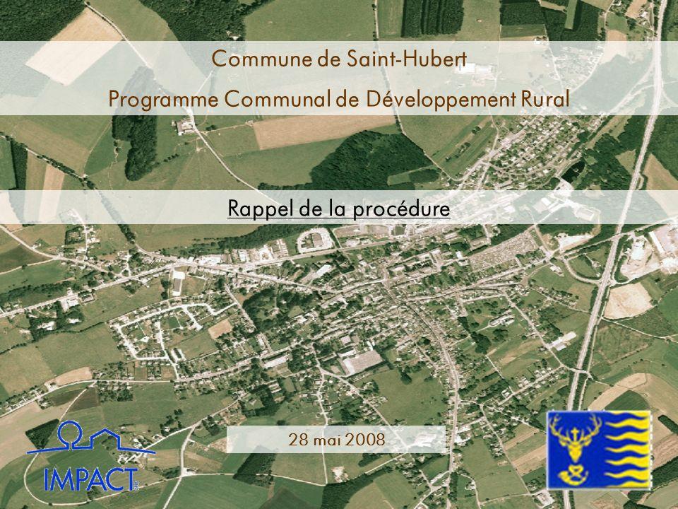 Commune de Saint-Hubert Programme Communal de Développement Rural Rappel de la procédure 28 mai 2008