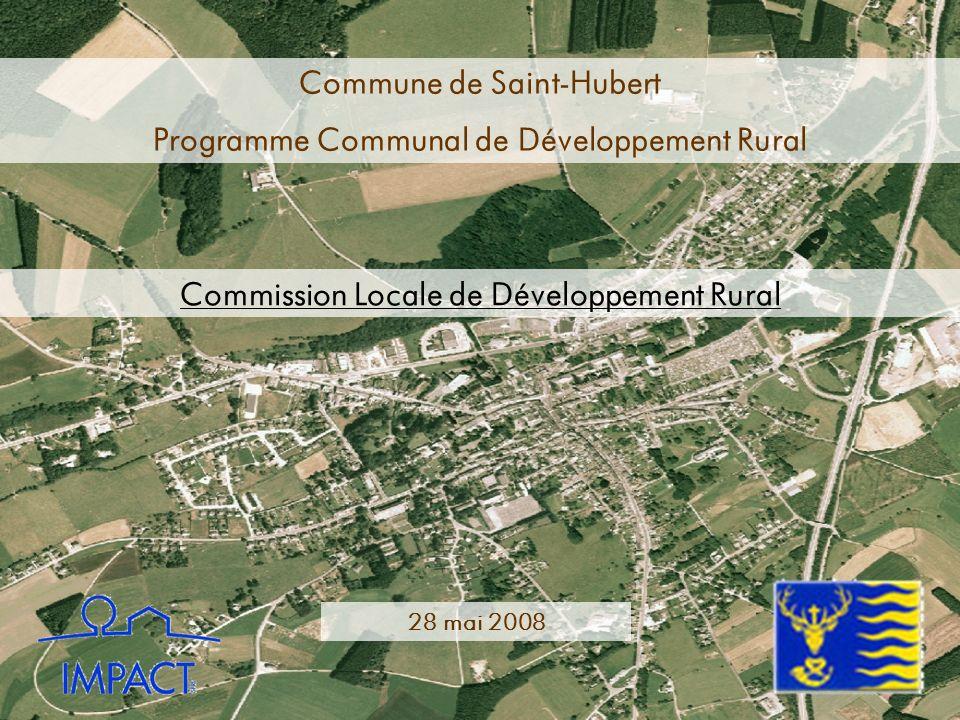 Commune de Saint-Hubert Programme Communal de Développement Rural Commission Locale de Développement Rural 28 mai 2008