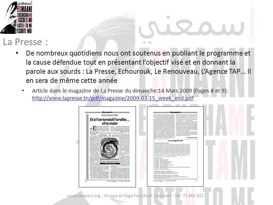 La Presse : Article dans le magazine de La Presse du dimanche:14 Mars 2009 (Pages 8 et 9): http://www.lapresse.tn/pdf/magazine/2009-03-15_week_end.pdf