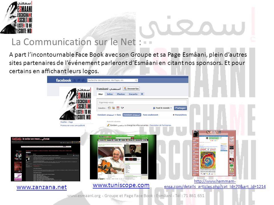 La Communication sur le Net : http://www.hammam- ensa.com/details_articles.php?cat_id=70&art_id=1214 www.zanzana.net www.esmaani.org - Groupe et Page