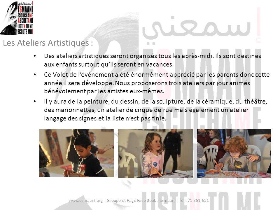Les Ateliers Artistiques : Des ateliers artistiques seront organisés tous les après-midi. Ils sont destinés aux enfants surtout quils seront en vacanc