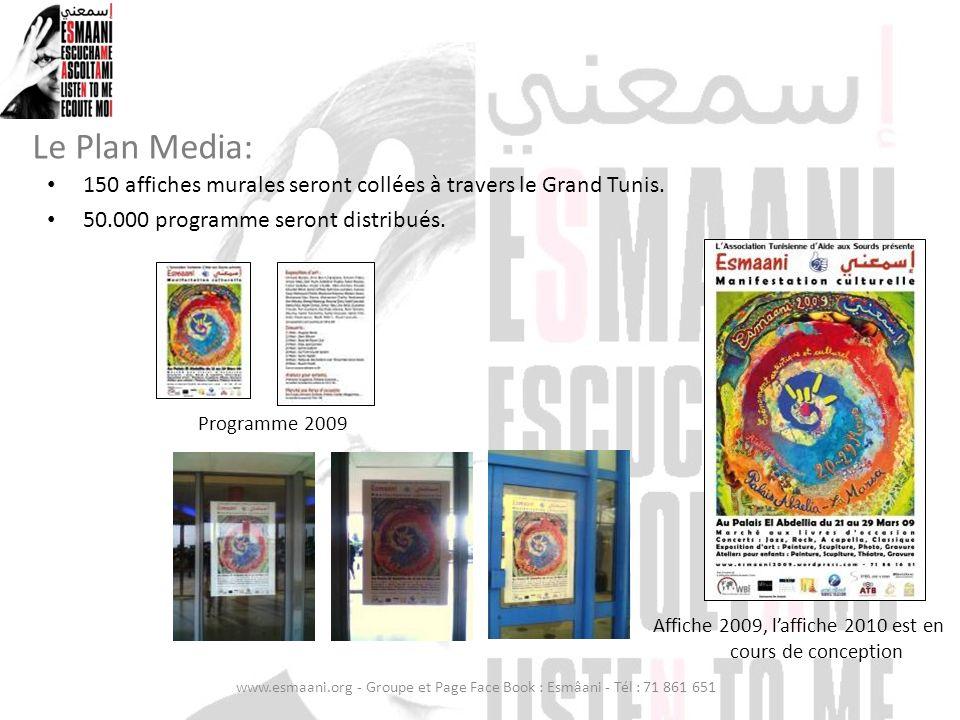 Le Plan Media: 150 affiches murales seront collées à travers le Grand Tunis. 50.000 programme seront distribués. Programme 2009 Affiche 2009, laffiche