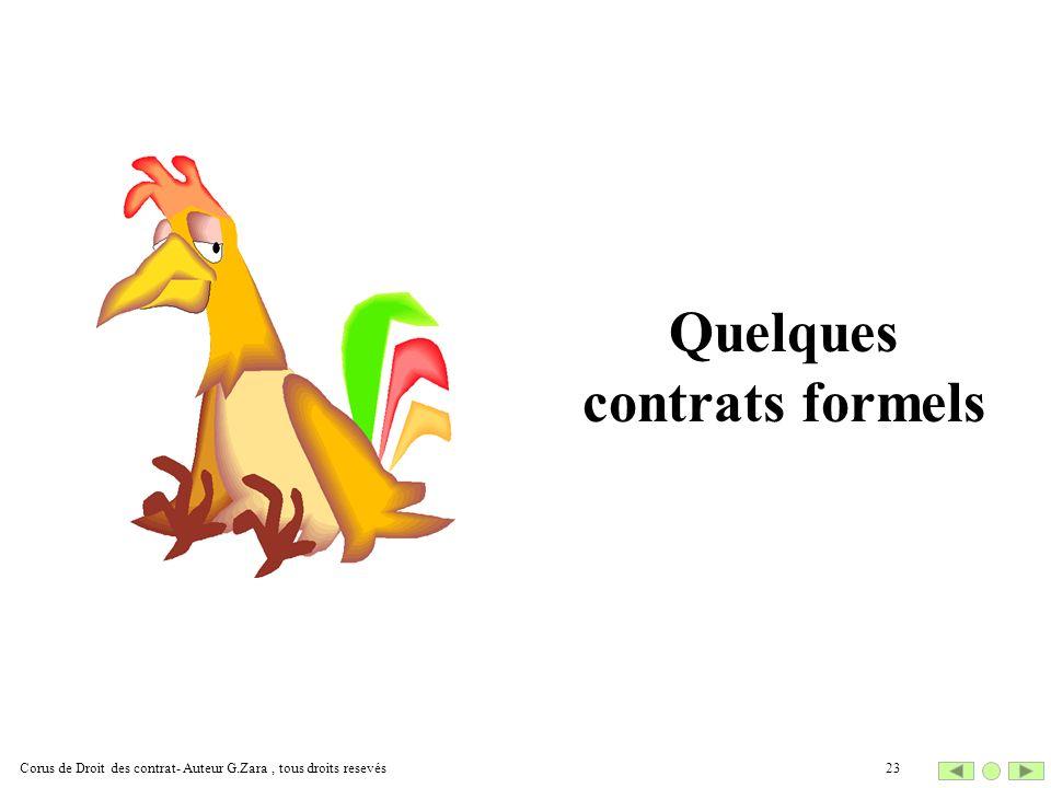 Quelques contrats formels 23Corus de Droit des contrat- Auteur G.Zara, tous droits resevés