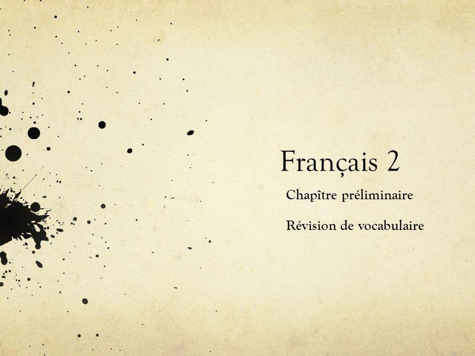 Français 2 Chapître préliminaire Révision de vocabulaire