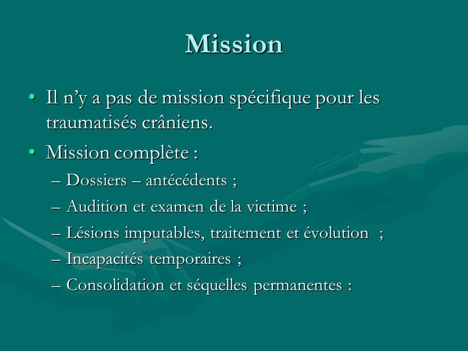 Mission Il ny a pas de mission spécifique pour les traumatisés crâniens.Il ny a pas de mission spécifique pour les traumatisés crâniens. Mission compl