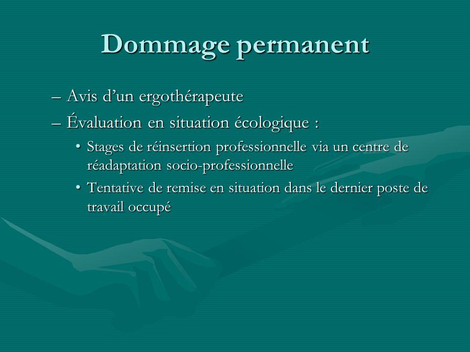 Dommage permanent –Avis dun ergothérapeute –Évaluation en situation écologique : Stages de réinsertion professionnelle via un centre de réadaptation s