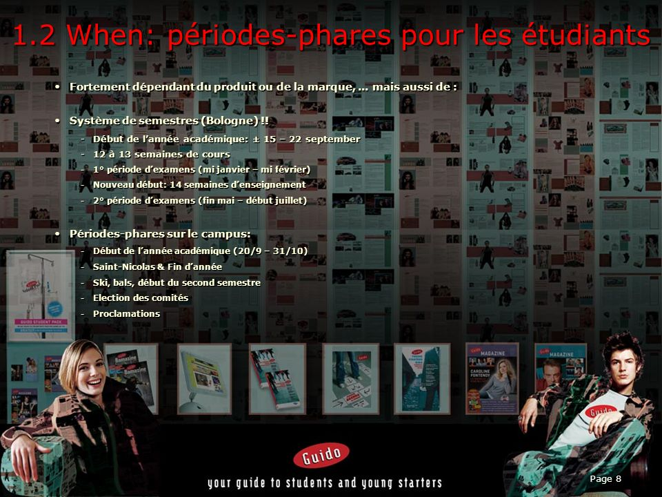 Page 8 1.2 When: périodes-phares pour les étudiants Fortement dépendant du produit ou de la marque,...