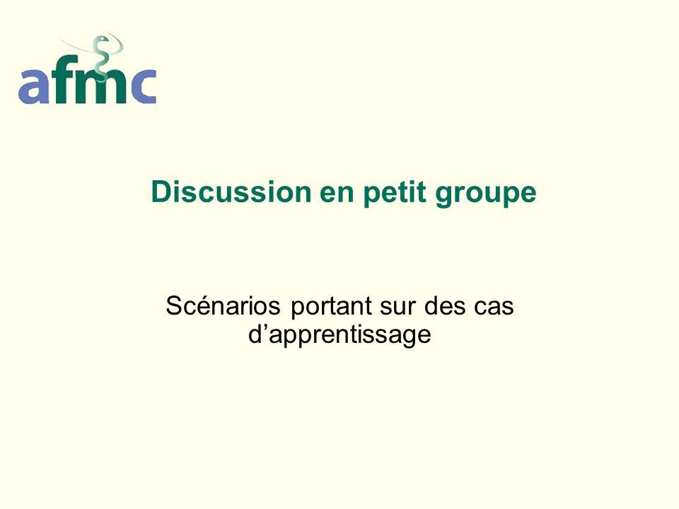 Discussion en petit groupe Scénarios portant sur des cas dapprentissage