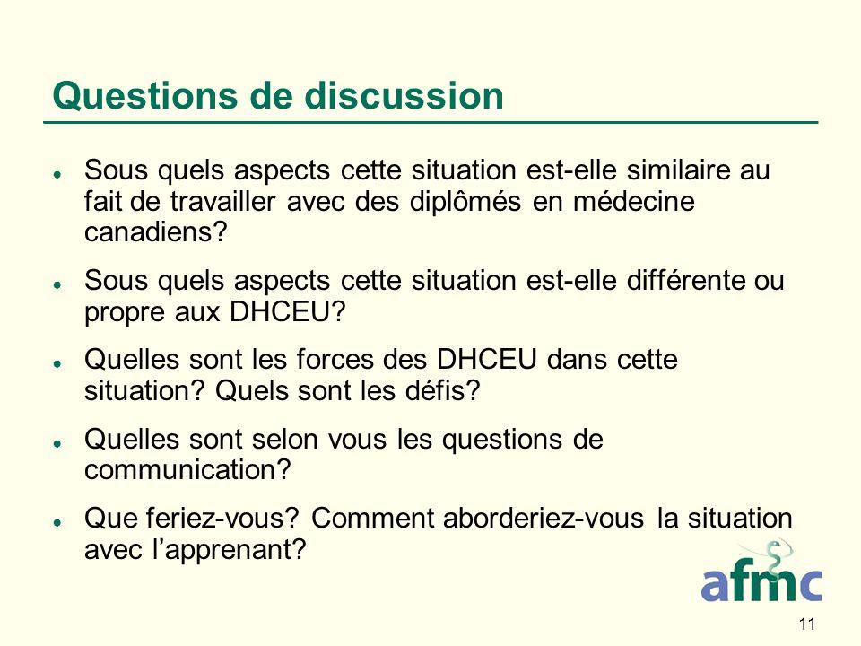 11 Questions de discussion Sous quels aspects cette situation est-elle similaire au fait de travailler avec des diplômés en médecine canadiens? Sous q