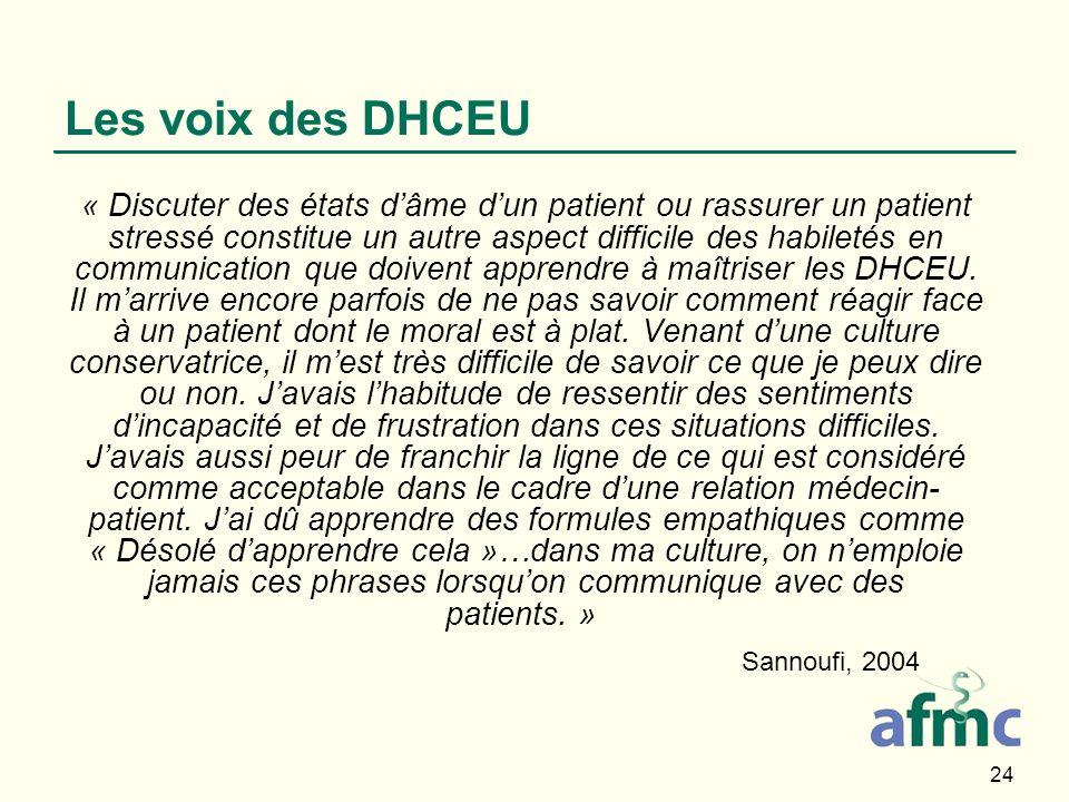 24 Les voix des DHCEU « Discuter des états dâme dun patient ou rassurer un patient stressé constitue un autre aspect difficile des habiletés en commun