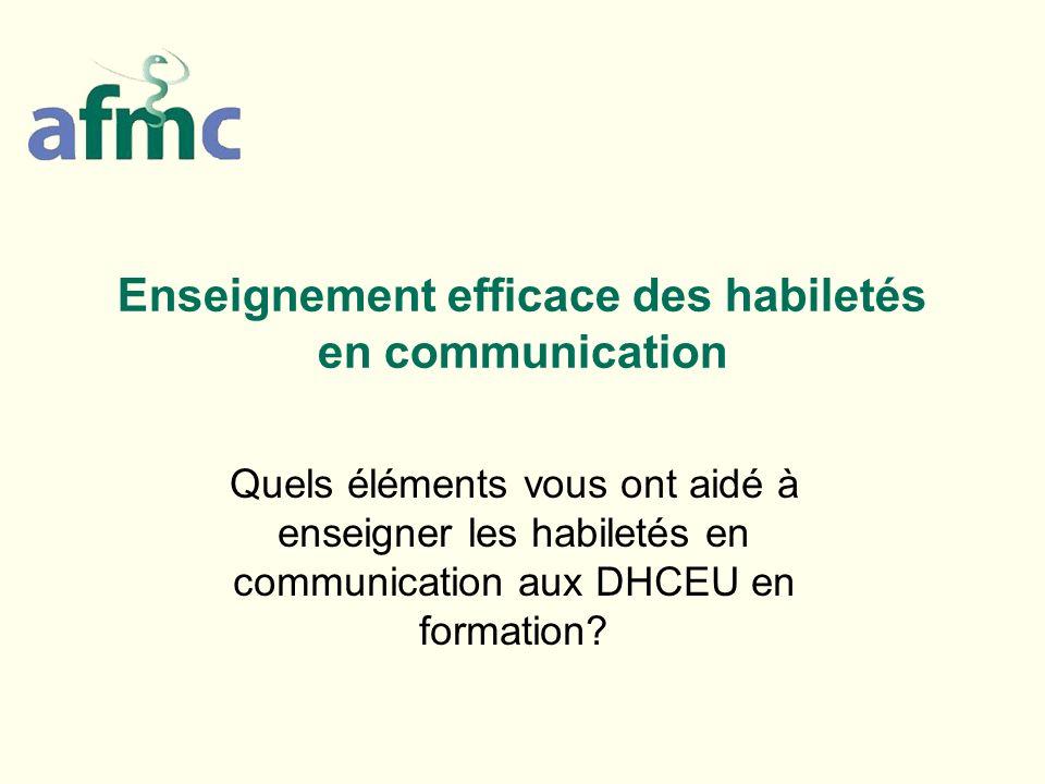 Enseignement efficace des habiletés en communication Quels éléments vous ont aidé à enseigner les habiletés en communication aux DHCEU en formation?