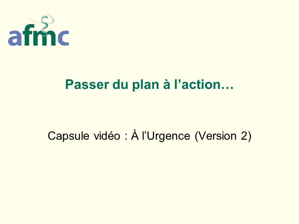 Passer du plan à laction… Capsule vidéo : À lUrgence (Version 2)