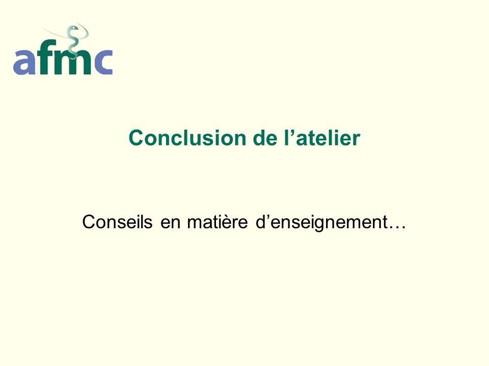 Conclusion de latelier Conseils en matière denseignement…