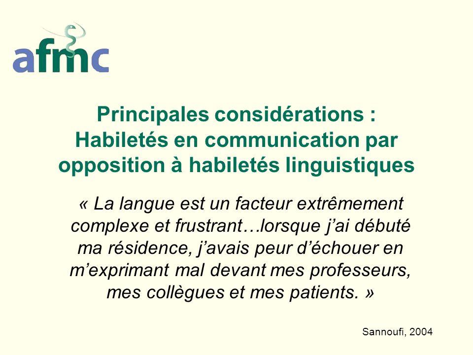 8 Habiletés en communication par opposition à habiletés linguistiques Les habiletés linguistiques et « lalphabétisme médical » sont des enjeux importants pour les DHCEU et leurs professeurs.