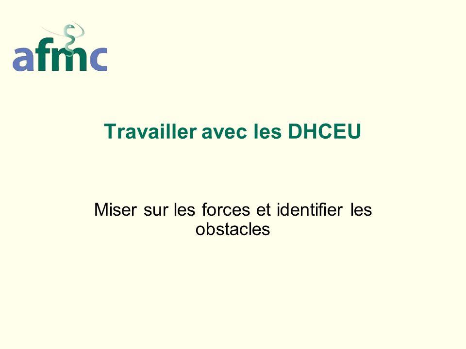 Travailler avec les DHCEU Miser sur les forces et identifier les obstacles