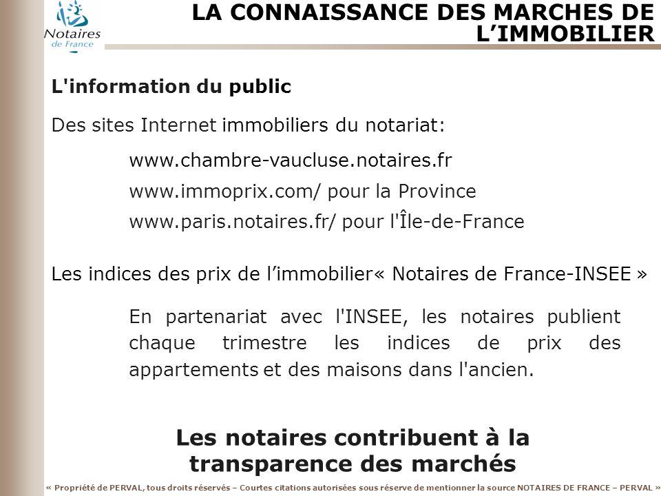 « Propriété de PERVAL, tous droits réservés – Courtes citations autorisées sous réserve de mentionner la source NOTAIRES DE FRANCE – PERVAL » LES MAISONS ANCIENNES LES PRIX PAR DEPARTEMENT Prix moyens de vente RangDépartementPrix de vente 1Alpes-Maritimes548 000 2Var415 000 Région PACA373 700 4Bouches-du-Rhône297 500 9Vaucluse238 500 12Hautes-Alpes219 200 21Gard204 500 23Drôme196 300 29Alpes-de-Haute- Provence 182 900 Province182 100 39Ardèche161 900