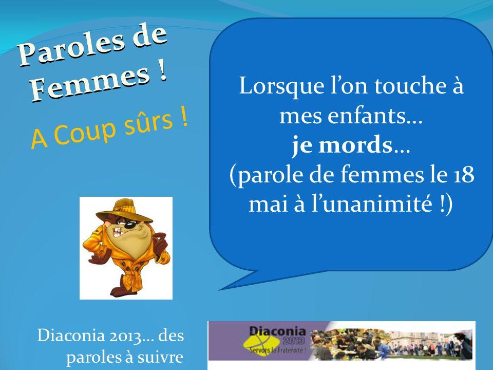 Diaconia 2013… des paroles à suivre A Coup sûrs . Paroles de Femmes .