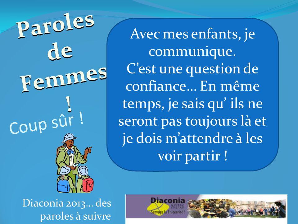 Diaconia 2013… des paroles à suivre Coup sûr . Paroles de Femmes .