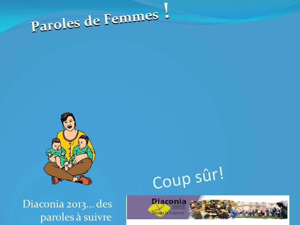 Diaconia 2013… des paroles à suivre Coup sûr! Paroles de Femmes !