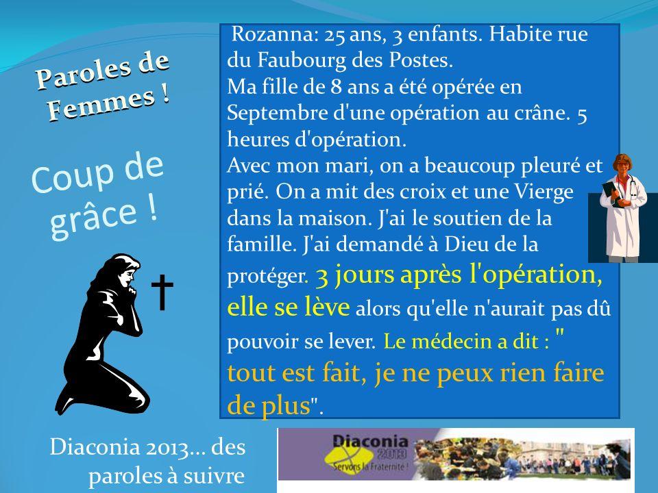 Diaconia 2013… des paroles à suivre Rozanna: 25 ans, 3 enfants.